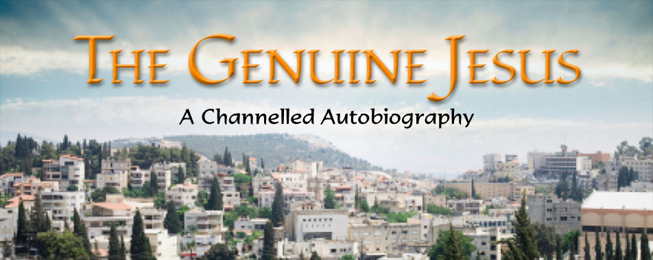 The Genuine Jesus - A Chanelled Autobiography